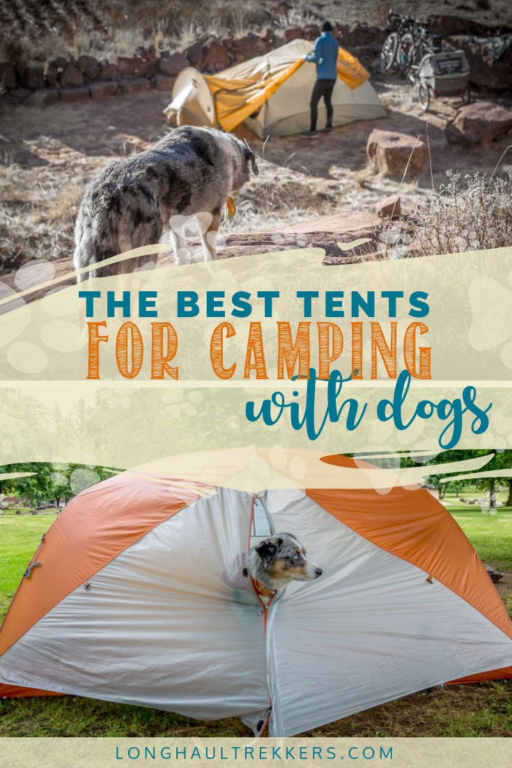This guide helps you decide how to pick the best tent for camping with your dog + we highlight some of our recommendations.